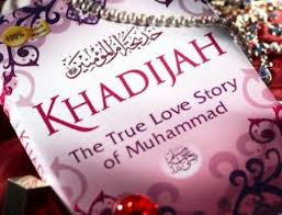 Cinta Sejati Khadijah Istri Nabi Muhammad